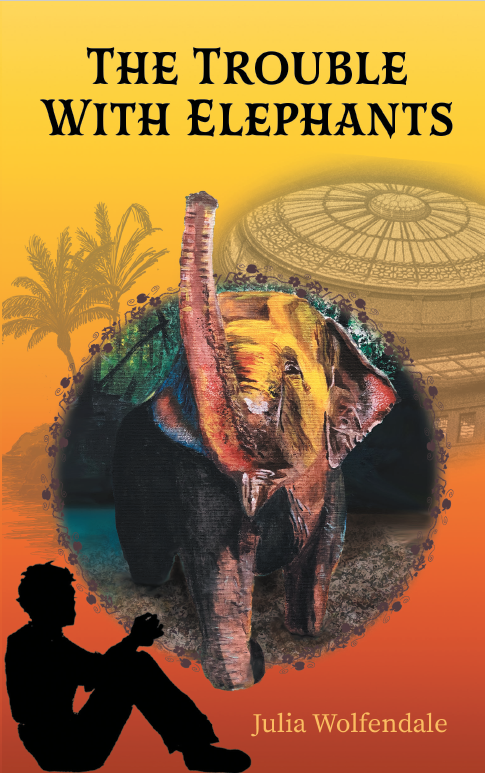 book cover depicting 'The Trouble with Elephants' written by Julia Wolfendale and published by On the Up Books